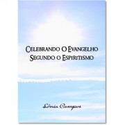Celebrando o Evangelho segundo o Espiritismo